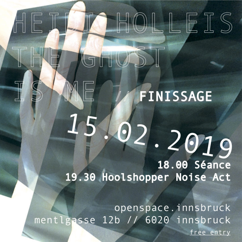 Finissageplakat // The Ghost Is Me // openspace.innsbruck // Digitaldruck auf Papier // 60 x 60 cm // 2019